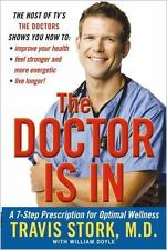 The Doctor Is In: A 7-Step Prescription for Optimal Wellness by Stork M.D., Trav