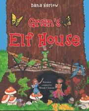 Gran's Elf House (Paperback or Softback)