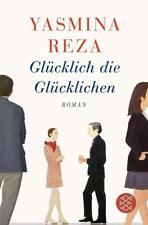 Hochkaräter / Glücklich die Glücklichen von Yasmina Reza (2015, Taschenbuch)