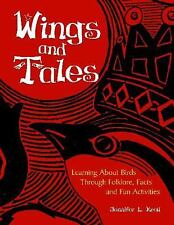 Wings and Tales : Learning about Birds Through Folklore, Facts, and Fun...