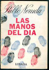 PABLO NERUDA BOOK LAS MANOS DEL DIA FIRST EDITION LOSADA ARGENTINA