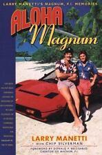 Aloha Magnum: Larry Manetti's Magnum, P.I. Memories, Larry Manetti, Chip Silverm