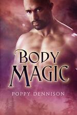 Body Magic by Poppy Dennison (2012, Paperback)