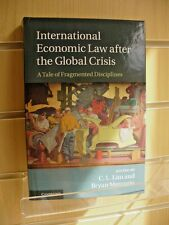 International Economic Law after the Global Crisis - C. L. Lim, Bryan Mercurio