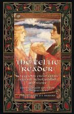 The Celtic Reader: Selections from Celtic Legend,