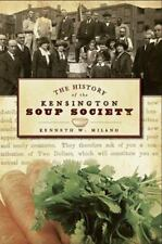 The History of the Kensington Soup Society by Kenneth W. Milano (English)  Paper