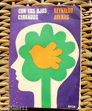 Con los ojos cerrados,Reynaldo Arenas, Primera edición, año 1972, Editorial ARCA