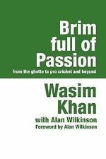 Brim Full of Passion by Alan Wilkinson and Wasim Khan (2006, Paperback, Large...