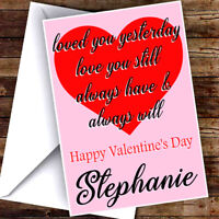 NEW PERSONALISED LOVE YOU ALWAYS VALENTINES DAY CARD ADD ANY NAME & TEXT!