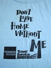 Vintage Don't Leave Home Without Me American Express Travel Bank Blue T Shirt M