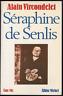 Alain Vircondelet. Séraphine de SENLIS. Une vie. Ex. signé. Albin Michel, 1986.