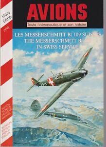 AVIONS HS N°04   LES MESSERSCHMITT BF 109 SUISSES