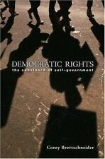 Democratic Rights: The Substance of Self-Government by Brettschneider, Corey