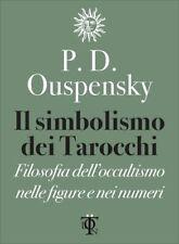 LIBRO IL SIMBOLISMO DEI TAROCCHI - FILOSOFIA DELL'OCCULTISMO - P. D. OUSPENSKY
