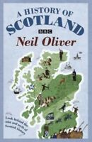 History of Scotland, Paperback by Oliver, Neil, Brand New, Free shipping in t...