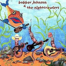 Bobber Johnson & Nightcrawlers : Bobbers Bentgrass CD