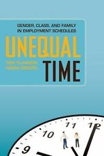 Unequal Time: Gender, Class, and Family in Employment Schedules, Clawson, Dan, G