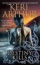 Destiny Kills by Keri Arthur (2008, Paperback)