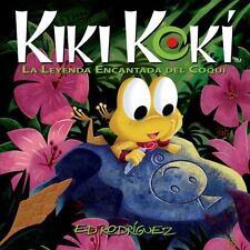Kiki KokÃ: La Leyenda Encantada del Coquà (Kiki KokÃ: The Enchanted Le-ExLibrary