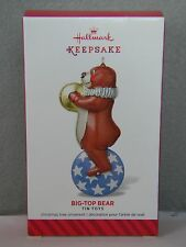 BIG-TOP BEAR - TIN TOYS - 2014 - 1ST IN THE SERIES - HALLMARK KEEPSAKE ORNAMENT