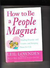 HOW TO BE A PEOPLE MAGNET-LOWNDES-2001 1ST HB/DJ-FINDING FRIENDS FOR LIFE-FINE