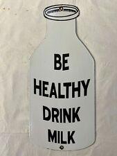 """Be Healthy Drink Milk 9"""" x 20"""" Vintage Porcelain Enamel Sign."""