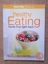 Healthy eating - Foods That Fights Back. Women's Weekly cookbook