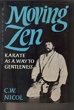 C W NICOL - Moving Zen - Karate As A Way To Gentleness H/B D/J 1st Edn JAPAN