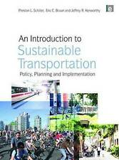 An Introduction to Sustainable Transportation: Policy, Planning and Implementati
