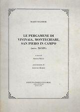 Seghieri Mario Le pergamene di Vivinaia,Montechiari,San Pietro in Campo.