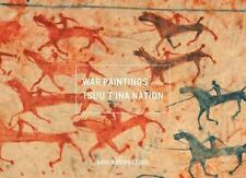 War Paintings of the Tsuu T'ina Nation: By Brownstone, Arni