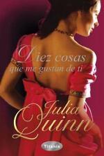 Diez cosas que me gustan de ti (Spanish Edition) by Julia Quinn