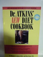 Dr. Atkins' New Diet Cookbook : Mouth-Watering Meals to Accompany the Most Effec