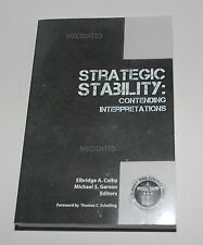 STRATEGIC STABILITY: CONTENDING INTERPRETATIONS US ARMY WAR COLLEGE