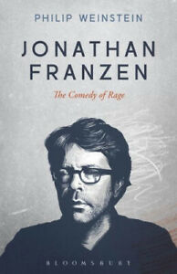 Jonathan Franzen: The Comedy of Rage by Weinstein, Philip
