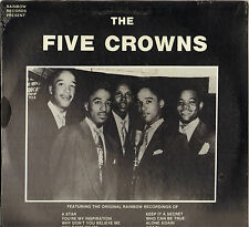 "THE FIVE CROWNS ""RAINBOW SESSIONS"" 50'S DOO WOP LP RELIC 5030 Scéllé !"