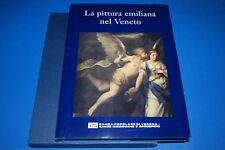 LA PITTURA EMILIANA NEL VENETO Banca Popolare di Verona 1999.