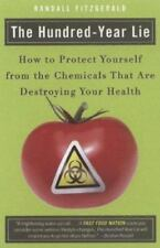 The Hundred-Year Lie: How to Protect Yourself from the Chemicals That-ExLibrary