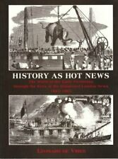 History as Hot News                            ... by De Vries, Leonard Hardback
