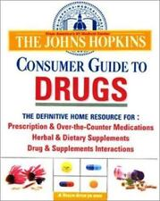 The Johns Hopkins Consumer Guide to Drugs: The Definitive Home Reference to Pre