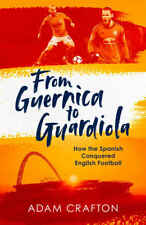 From Guernica to Guardiola - How the Spanish Conquered English Football - book