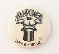 Vintage 1990's Manpower Dance Revue Australian Male Stripper Button Pin