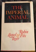 The Imperial Animal by Robin Fox and Lionel Tiger 1st Ed. HC/DJ
