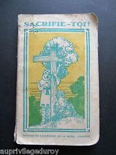 SACRIFIE-TOI ! CROISES de L'HOSTIE.Préface du R.P.-M. DERELY, S.J., 1935.