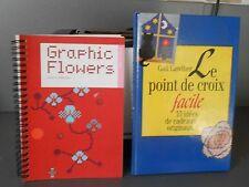 2 livres LE POINT DE CROIX FACILE / GRAPHIC FLOWERS