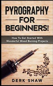 Pyrography Craft Basics Techniques 2018 Book Instructions Wood Burning Projects