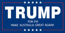 Donald Trump for PM Australia Decal Gloss Laminated 100mm by 50mm