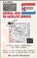 KC Media : From Crystal Sets to Satellite Service: A Pictorial History of KCKN R