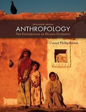 Anthropology : The Exploration of Human Diversity by Conrad Phillip Kottak. 13e