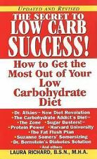 The Secret To Low Carb Success!: How to Get the Most Out of Your Low Carbohydrat